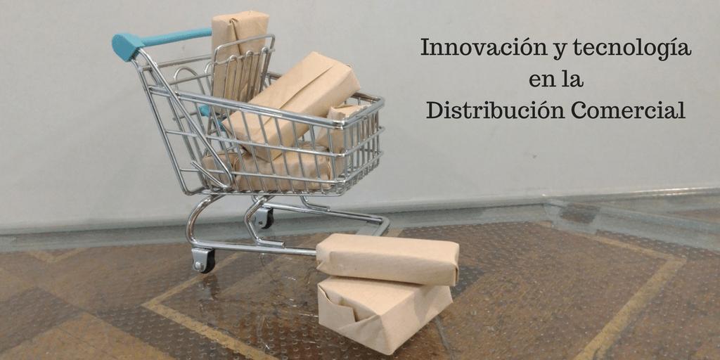 Innovación y tecnología en la distribución comercial