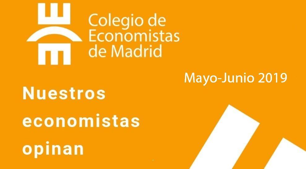 Nuestros economistas opinan (Mayo-Junio 2019)
