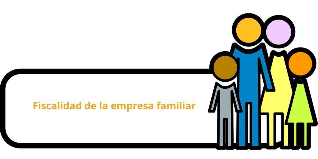 Fiscalidad de la empresa familiar