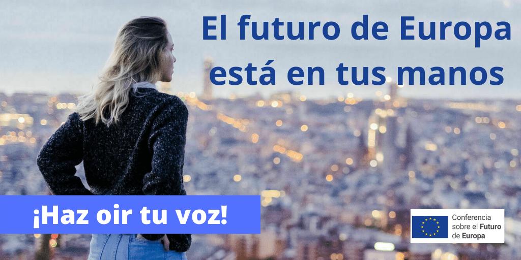Conferencia sobre el futuro de Europa. ¡Hazte oir!